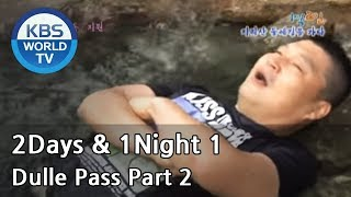 2 Days and 1 Night Season 1 | 1박 2일 시즌 1 - 2D1N documentary : Dulle Pass, part 2