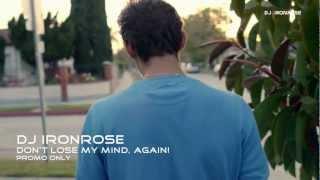 Dj Ironrose - Don't Lose My Mind, Again! (Mashup)