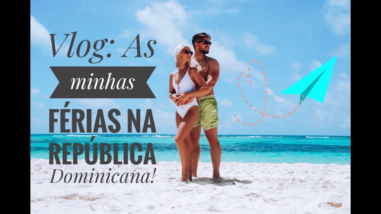 Vlog: As minhas férias em Punta Cana, República Dominicana!