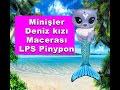 Minişler : Deniz Kızı Macerası - LPS Pinypon -