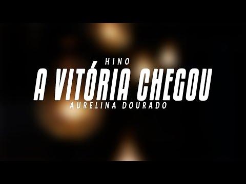 Aurelina Dourado - A Vitoria Chegou