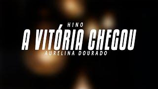 Aurelina Dourado - A Vitoria Chegou thumbnail