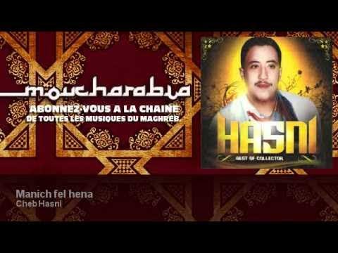 Cheb Hasni - Manich fel hena - Moucharabia