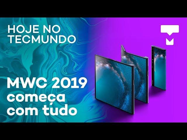 MWC 2019, estudantes brasileiros em torneio de robótica, IRPF 2019 e mais - Hoje no TecMundo