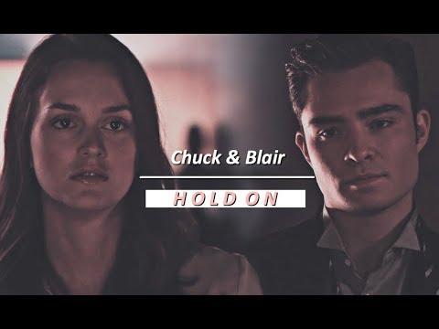 Chuck & Blair || Hold On