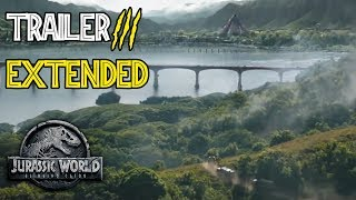 EXTENDED Trailer 3 Jurassic World 2 Fallen Kingdom