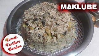 Maklube Tarifi ( Mardin Usulü ) - Maklube Nasıl Yapılır ? - Yemek Tarifleri
