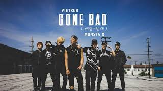 [VIETSUB] GONE BAD (삐뚤어질래) - MONSTA X (몬스타엑스)