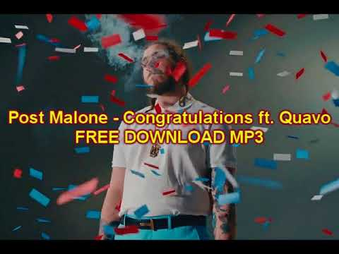 Post Malone - Congratulations ft. Quavo FREE Mp3 DOWNLOAD(No Survey)