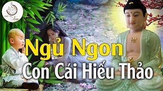 Đêm Khó Ngủ Nghe Truyện Phật Này, Con Cái Hiếu Thảo Gia Đạo Bình An May Mắn Cả Đời _ # Mới
