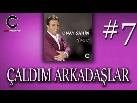Onay Şahin - Çaldım Arkadaşlar (2017)