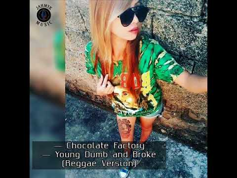 Chocolate Factory - Young Dumb And Broke | Cover