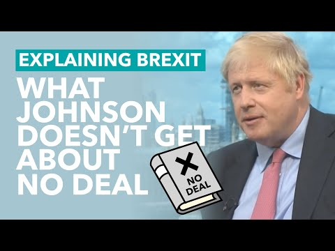 What Boris Johnson Doesn't Understand About Brexit – Brexit Explained