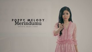 POPPY MELODY - Merindumu (Official Music Video)