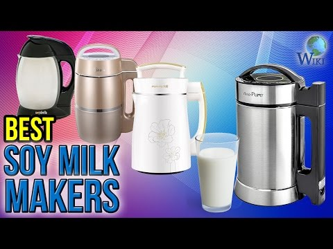 8 Best Soy Milk Makers 2017