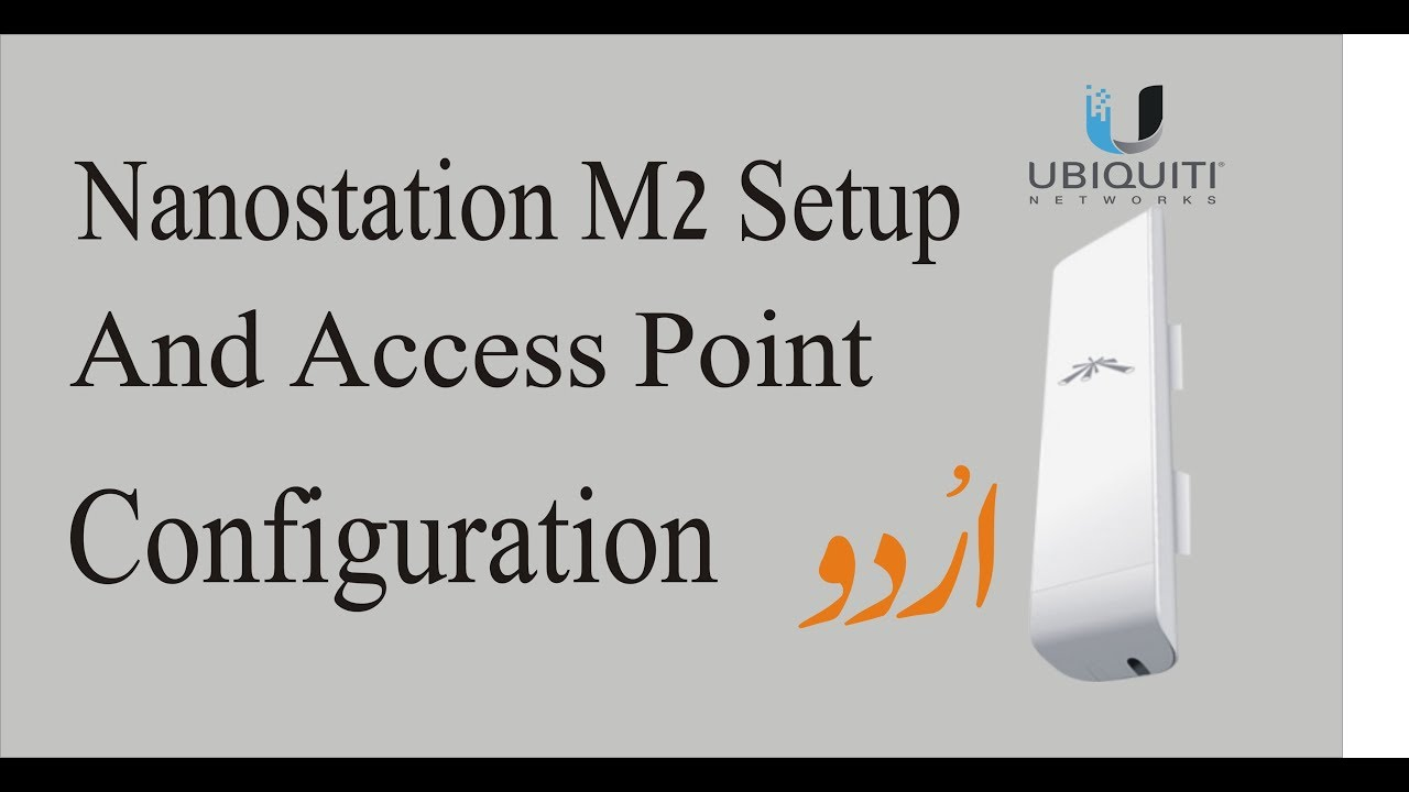 how to configure nanostation m2 as access point urdu