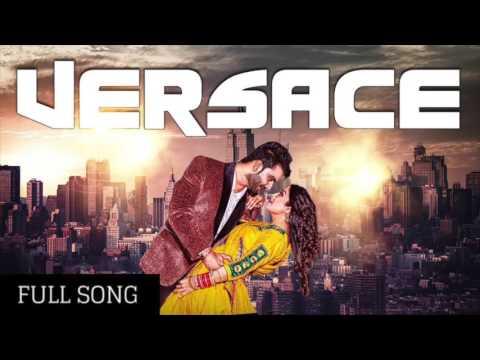 Versace FULL SONG Mankirt Aulakh   Parmish Verma   Lil Daku   Brand New Punjabi Song 2017