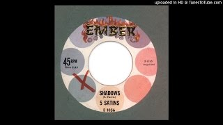 Five Satins, The - Shadows - 1958