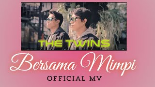 Bersama Mimpi - The Twins (Official Video)