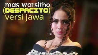 Despacito ( Mas Warsitho )-versi dangdut koplo Banyuwangi [Reny Farida]