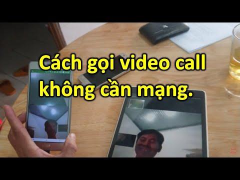 Hướng dẫn cách gọi video call không cần mạng internet.
