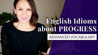 Advanced Vocabulary | 8 English Idioms about PROGRESS