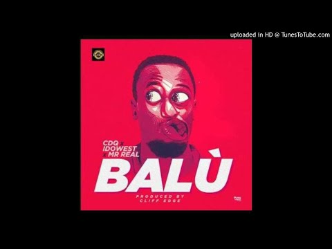 CDQ-Balu-ft.-Idowest-Mr-Real (2018 NIGERIAN MUSIC)