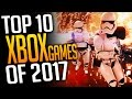 10 Xbox One Games You Should play in 2017!