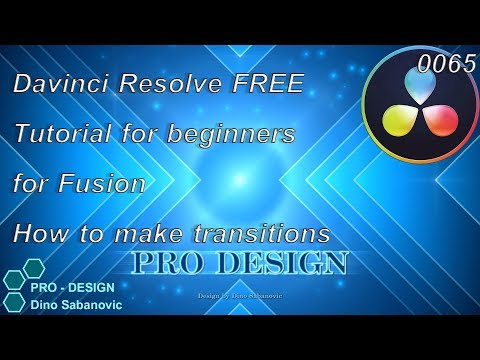 0065 Davinci Resolve, How to Make Transitions for Fusion, Tutorial for Beginners