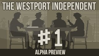 The Westport Independent - Part 1 - GOVERNMENT PUPPET ★ The Westport Independent Alpha Preview