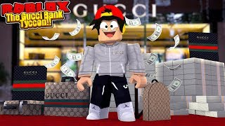 ROBLOX - THE GUCCI BANK TYCOON!!!