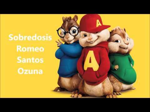 Sobredosis Romeo Santos feat Ozuna Alvin y las ardillas version