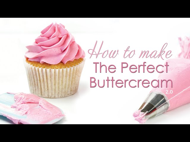 The Perfect Buttercream Frosting Recipe - Updated Tips and Tricks