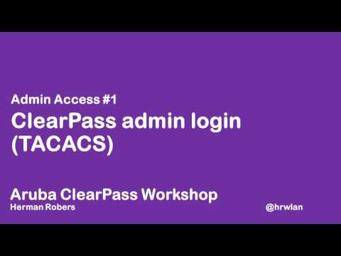Aruba ClearPass Workshop - Admin Access #1 - ClearPass admin login - TACACS