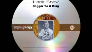 Watch Hank Snow Beggar To A King video