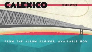 """Calexico - """"Puerto"""""""