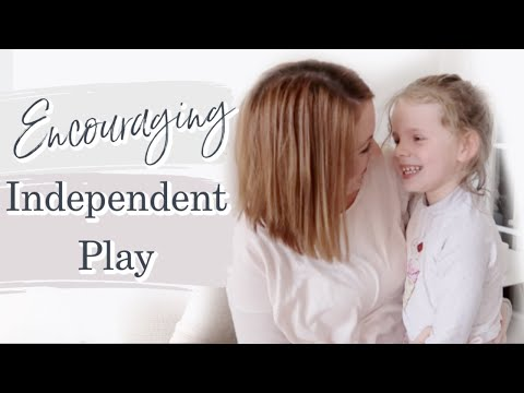 How to get children to play Alone | Encouraging Independent play.