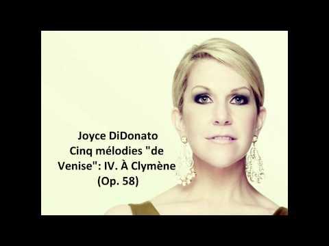 """Joyce DiDonato: The complete """"Cinq Mélodies """"de Venise"""" Op. 58"""" (Fauré)"""