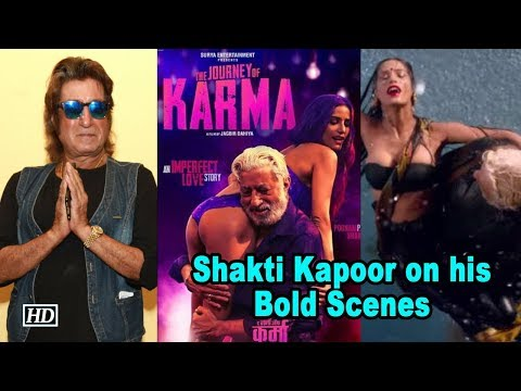 Shakti Kapoor ABOUT His Bold Scenes With Poonam Pandey | The Journey Of Karma