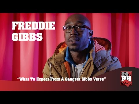 Freddie Gibbs   What To Expect From A Gangsta Gibbs Verse (247HH Exclusive)
