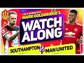 SOUTHAMPTON vs MANCHESTER UNITED With Mark GOLDBRIDGE LIVE
