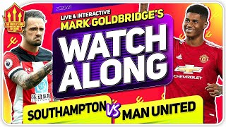 SOUTHAMPTON vs MANCHESTER UNITED With Mark GOLDBRIDGE LIVE
