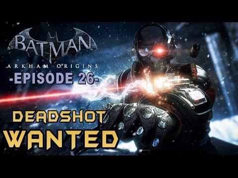 Batman Arkham Origins - Walkthrough Part 26 Deadshot Most Wanted Guide & Lore!
