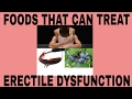 Foods That Can Treat Erectile Dysfunction | Best Foods for Harder Erections
