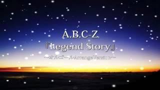 A.B.C-Z Legend Story