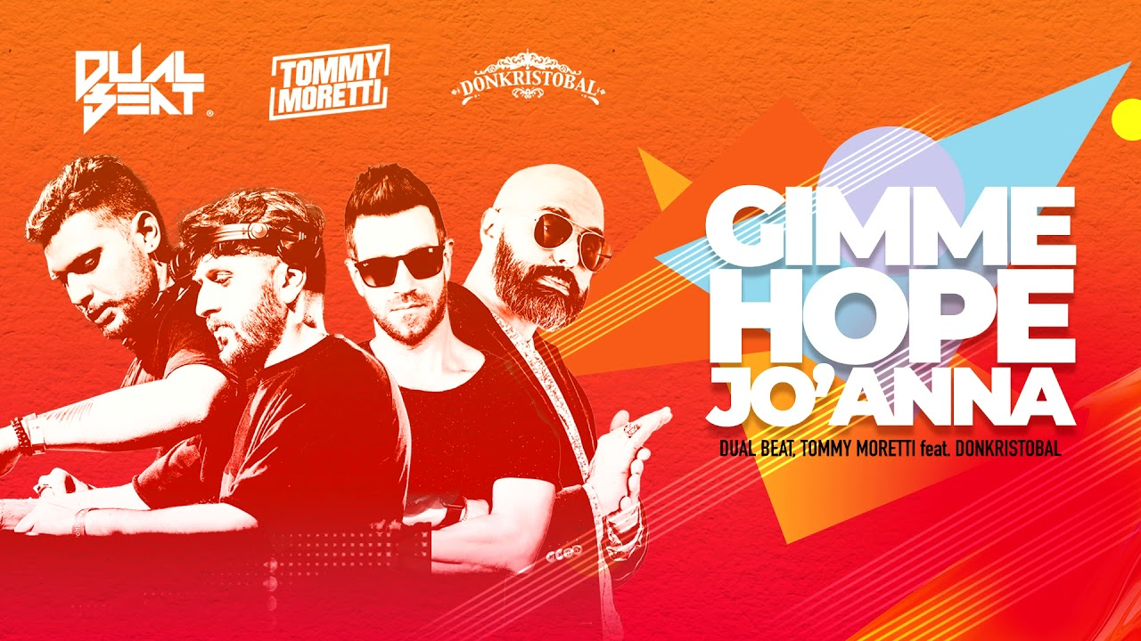 DUAL BEAT, TOMMY MORETTI feat. DONKRISTOBAL - Gimme Hope Jo'Anna [Official]