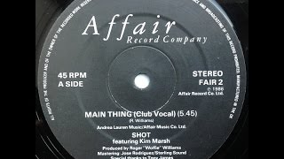 "SHOT feat. KIM MARSH. ""Main Thing"" 1986. 12"" original club vocal mix."