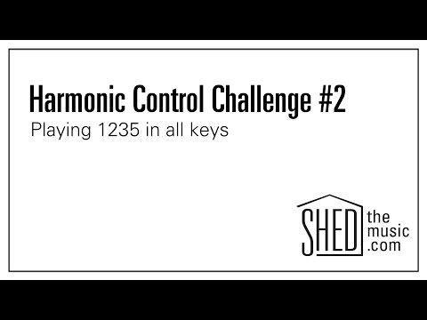 Harmonic Control: Challenge #2- Playing 1235 in all keys