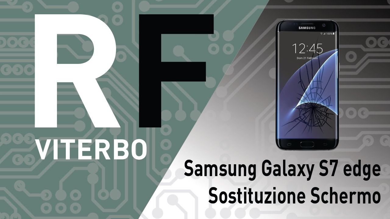 Riparare Sostituire Lcd E Vetro Su Samsung Galaxy S7 Edge G935f G935f Screen Repair