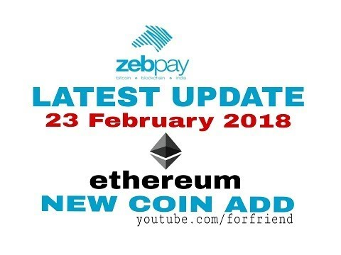zebpay add Ethereum coin on 23 February 2018 ! zebpay add new coin Ethereum ! by for friend